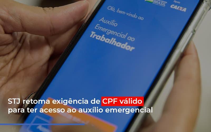 Stj Retoma Exigencia Post - Escritório de Advocacia em São Paulo - SP | Macedo Advocacia - STJ retoma exigência de CPF válido para ter acesso ao auxílio emergencial