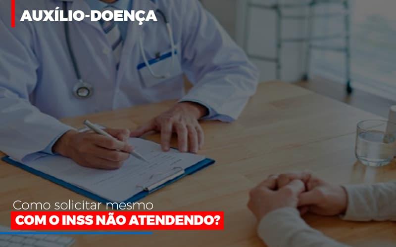Auxilio Doenca Como Solicitar Mesmo Com Inss Nao Atendendo - Escritório de Advocacia em São Paulo - SP | Macedo Advocacia - Auxílio-doença: Como solicitar mesmo com o INSS não atendendo?