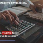 planejamento-patrimonial-por-que-o-timing -deve-ser-levado-a-serio - Planejamento patrimonial: por que o timing tem que ser levado a sério?