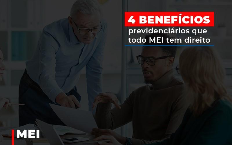 4-beneficios-previdenciarios-que-todo-mei-tem-direito - 4 benefícios previdenciários que todo MEI tem direito