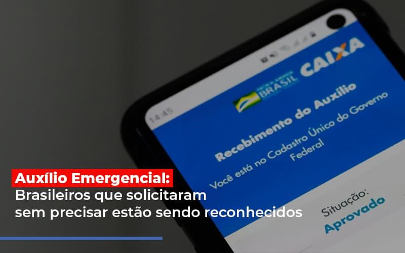 auxilio-emergencial-brasileiros-que-solicitaram-sem-precisar-estao-sendo-reconhecidos - Auxílio Emergencial: Brasileiros que solicitaram sem precisar estão sendo reconhecidos
