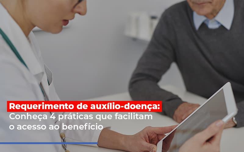 requerimento-de-auxilio-doenca-conheca-4-praticas-que-facilitam-o-acesso-ao-beneficio - Requerimento de auxílio-doença: Conheça 4 práticas que facilitam o acesso ao benefício