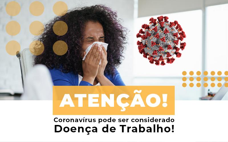 atencao-coronavirus-pode-ser-considerado-doenca-de-trabalho - Atenção! Coronavírus pode ser considerado doença de trabalho!