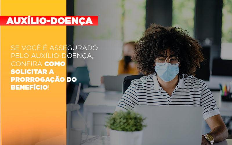 Advogados 800x500 (1) - Escritório de Advocacia em São Paulo - SP | Macedo Advocacia - Prorrogação do auxílio-doença: você sabe como solicitar a sua?