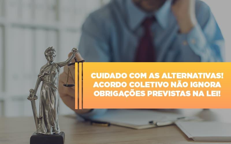 acordo-trabalhista-coletivo-nao-pode-ignorar-obrigacoes-previstas-em-lei - Acordo Trabalhista coletivo não pode ignorar obrigações previstas em Lei