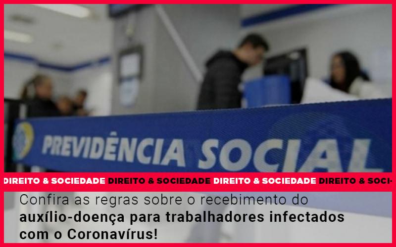 confira-as-regras-sobre-o-recebimento-do-auxilio-doenca-para-trabalhadores-infectados - Confira as regras sobre o recebimento do auxílio-doença para trabalhadores infectados com o Coronavírus!