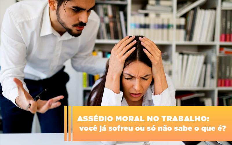 assedio-moral-no-trabalho-voce-ja-sofreu-ou-so-nao-sabe-o-que-e - Assédio Moral no trabalho: você já sofreu ou só não sabe o que é?