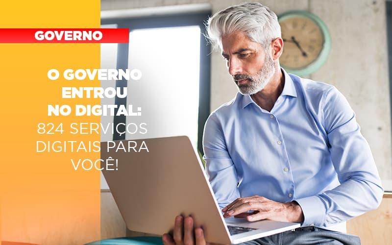 governo-entrou-no-digital-824-servicos-digitais-para-voce - O Governo entrou no digital: 824 serviços digitais para você!