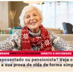 voce-e-aposentado-ou-pensionista-veja-como-realizar-a-sua-prova-de-vida-de-forma-simplificada - Você é aposentado ou pensionista? Veja como realizar a sua prova de vida de forma simplificada!