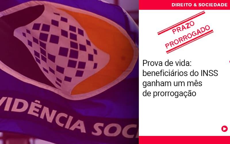 prova-de-vida-beneficios-do-inss-ganham-um-mes-de-prorrogacao - Prova de vida: beneficiários do INSS ganham um mês de prorrogação.