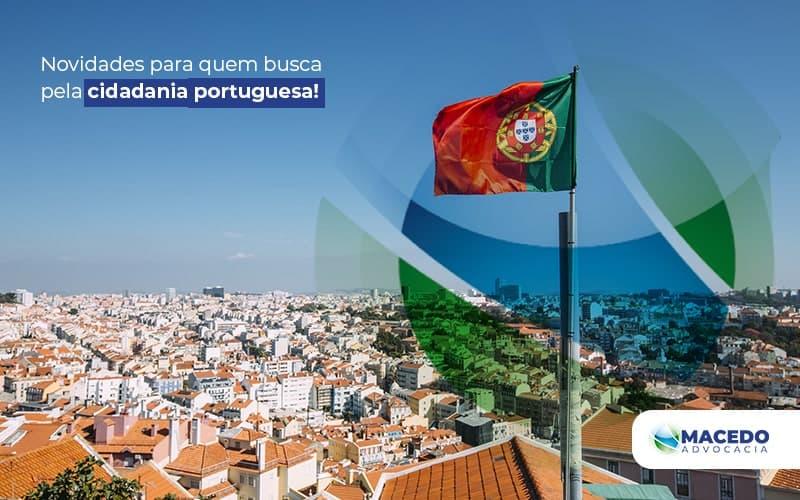 Macedo Curadoria Blog Min (1) - Escritório de Advocacia em São Paulo - SP | Macedo Advocacia - Novidades para quem busca pela cidadania portuguesa!