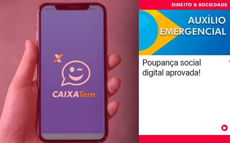 Poupanca Social Digital Aprovada - Escritório de Advocacia em São Paulo - SP | Macedo Advocacia - Poupança social digital aprovada!