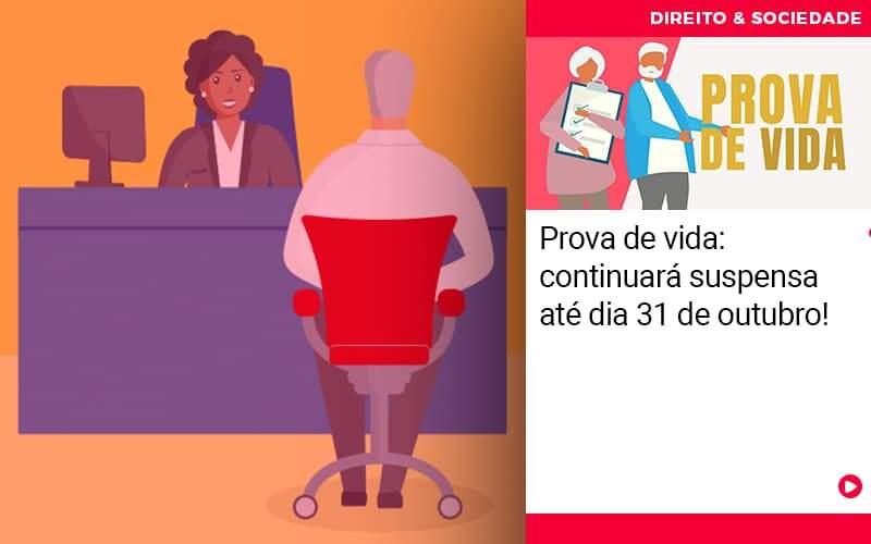 Prova De Vida Continuara Suspensa Ate Dia 31 De Outubro - Escritório de Advocacia em São Paulo - SP | Macedo Advocacia - Prova de vida: continuará suspensa até dia 31 de outubro!
