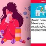 Auxilio Doenca Diferenca No Valor Das Antecipacoes Chegara Em Dezembro - Escritório de Advocacia em São Paulo - SP | Macedo Advocacia - [Auxílio Doença] Diferença no valor das antecipações chegará em dezembro