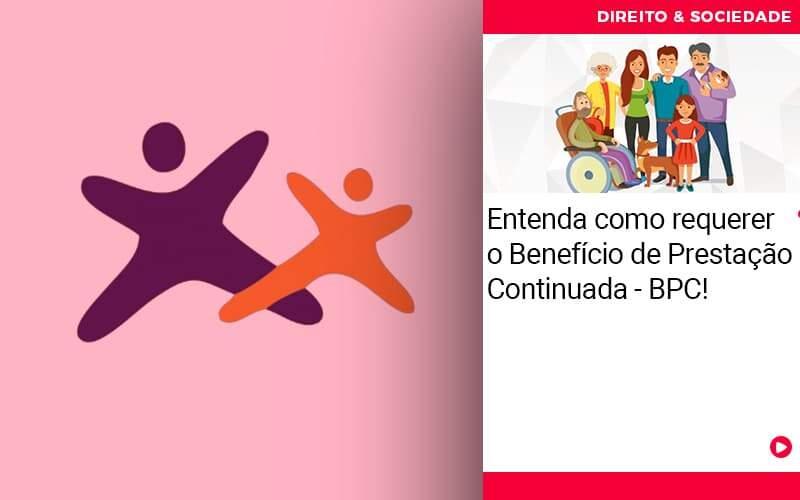 Entenda Como Requerer O Beneficio De Prestacao Continuada Bpc - Escritório de Advocacia em São Paulo - SP | Macedo Advocacia - Entenda como requerer o Benefício de Prestação Continuada – BPC!