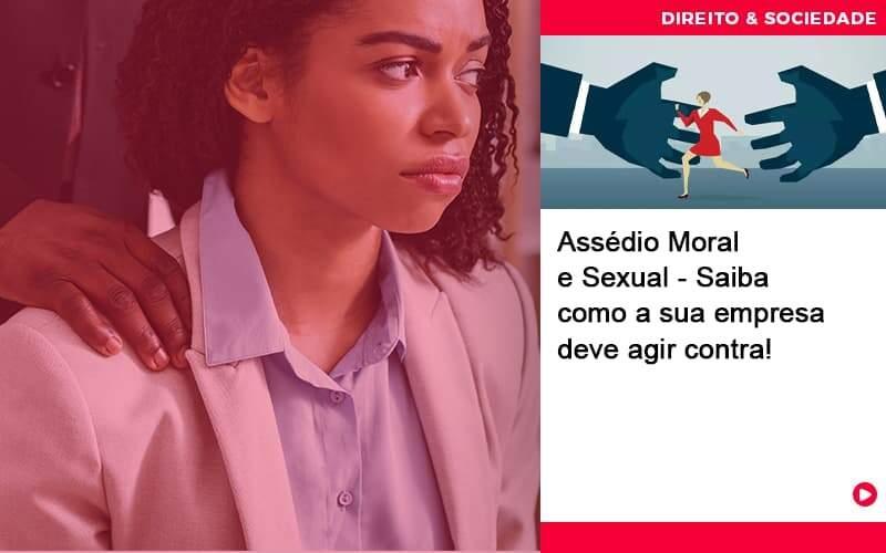 Assedio Moral E Sexual Saiba Como A Sua Empresa Deve Agir - Escritório de Advocacia em São Paulo - SP | Macedo Advocacia - Assédio Moral e Sexual – Saiba como a sua empresa deve agir contra!