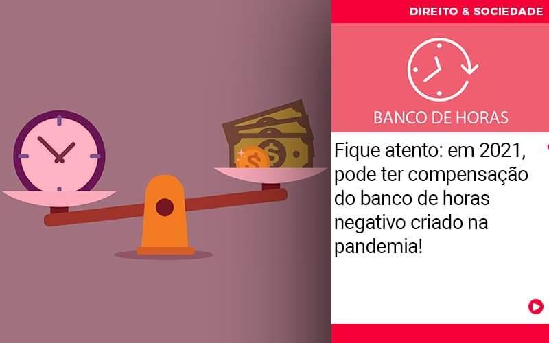 Em 2021 Pode Ter Compensacao Do Banco De Horas Negativo Criado Na Pandemia - Escritório de Advocacia em São Paulo - SP | Macedo Advocacia - Fique atento: em 2021, pode ter compensação do banco de horas negativo criado na pandemia!
