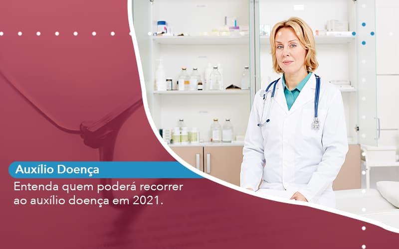 Entenda Quem Podera Recorrer Ao Auxilio Doenca Em 2021 - Escritório de Advocacia em São Paulo - SP   Macedo Advocacia - Entenda quem poderá recorrer ao auxílio doença em 2021.