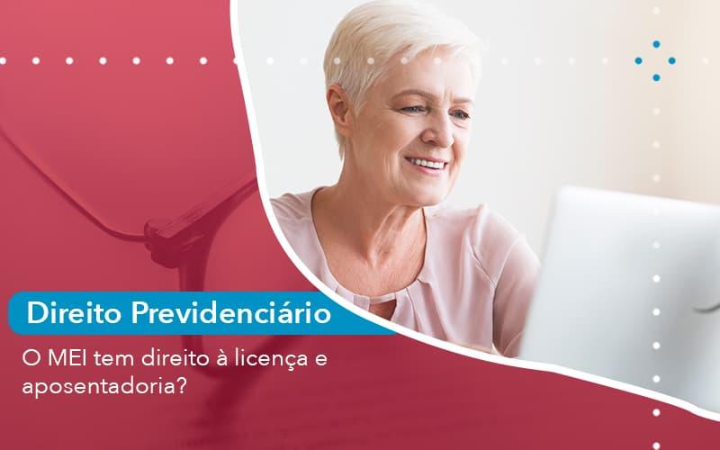 O Mei Tem Direito A Licenca E Aposentadoria 1 - Escritório de Advocacia em São Paulo - SP | Macedo Advocacia - O MEI tem direito à licença e aposentadoria?