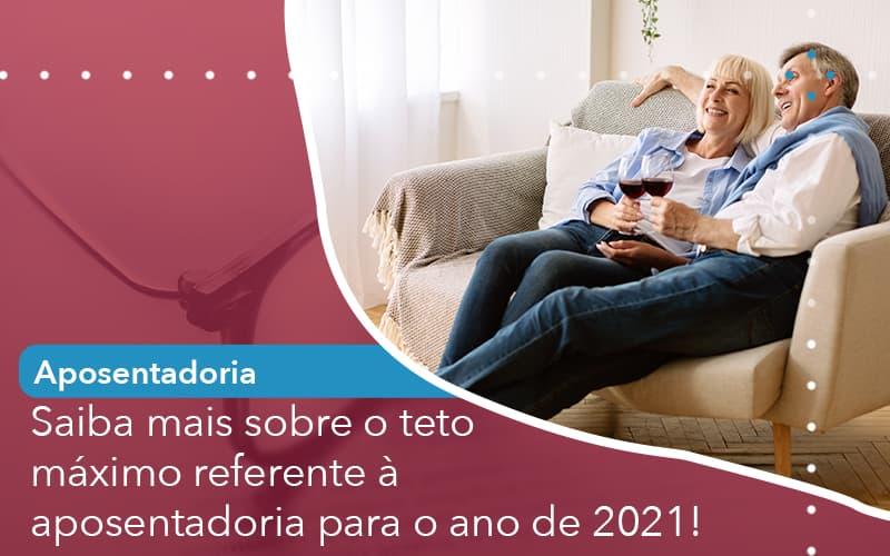 Saiba Mais Sobre O Teto Maximo Referente A Aposentadoria Para O Ano De 2021 - Escritório de Advocacia em São Paulo - SP | Macedo Advocacia - Saiba mais sobre o teto máximo referente à aposentadoria para o ano de 2021!