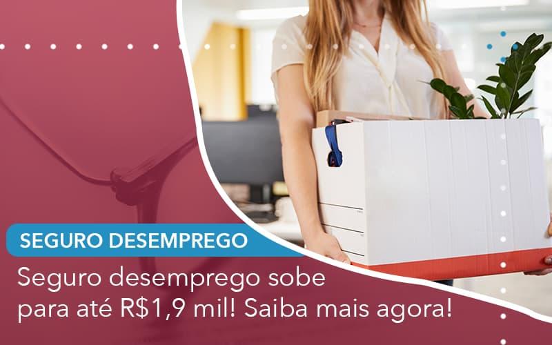 Seguro Desemprego Sobe Para Ate 1 9 Mil Saiba Mais Agora - Escritório de Advocacia em São Paulo - SP | Macedo Advocacia - Seguro desemprego sobe para até R$1,9 mil! Saiba mais agora!