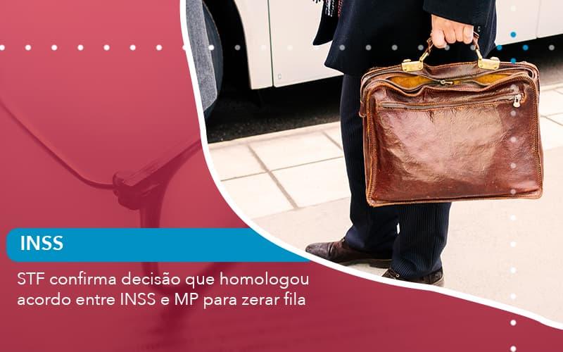 Stf Confirma Decisão Que Homologou Acordo Entre Inss E Mp Para Zerar Fila (1) - Escritório de Advocacia em São Paulo - SP | Macedo Advocacia - STF confirma decisão que homologou acordo entre INSS e MP para zerar fila
