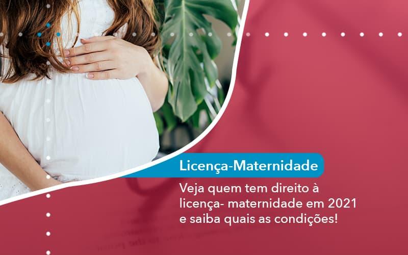 Veja Quem Tem Direito A Licenca Maternidade Em 2021 E Saiba Quais As Condicoes 1 - Escritório de Advocacia em São Paulo - SP | Macedo Advocacia - Veja quem tem direito à licença- maternidade em 2021 e saiba quais as condições!