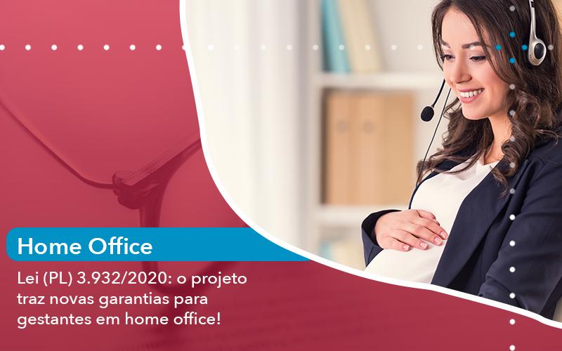 Lei Pl 39322020 O Projeto Traz Novas Garantias Para Gestantes Em Home Office - Escritório de Advocacia em São Paulo - SP | Macedo Advocacia - Lei (PL) 3.932/2020: o projeto traz novas garantias para gestantes em home office!