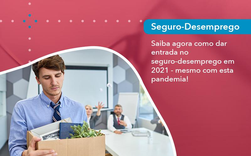 Saiba Agora Como Dar Entrada No Seguro Desemprego Em 2021 Mesmo Com Esta Pandemia - Escritório de Advocacia em São Paulo - SP | Macedo Advocacia - Saiba agora como dar entrada no seguro-desemprego em 2021 – mesmo com esta pandemia!