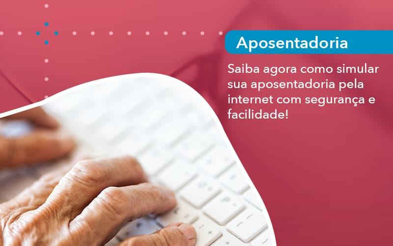 Como Simular Sua Aposentadoria Pela Internet 1 - Escritório de Advocacia em São Paulo - SP | Macedo Advocacia - Saiba agora como simular sua aposentadoria pela internet com segurança e facilidade!